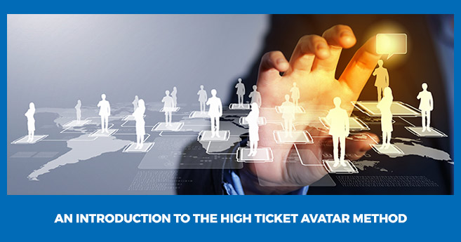 An Introduction to The High Ticket Avatar Method