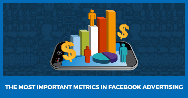 The Most Important Metrics in Facebook Advertising