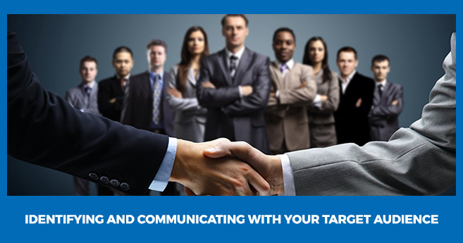 Identifying & Communicating with Your Target Audience